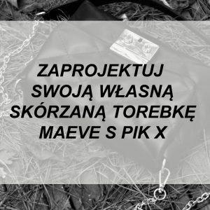 Torebka Skórzana MAEVE S PIK X WYBIERZ KOLOR
